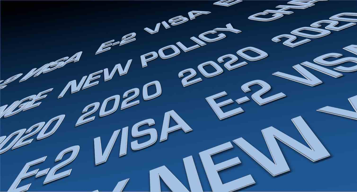 5 Changes of E2 Visas to Watch for in 2020